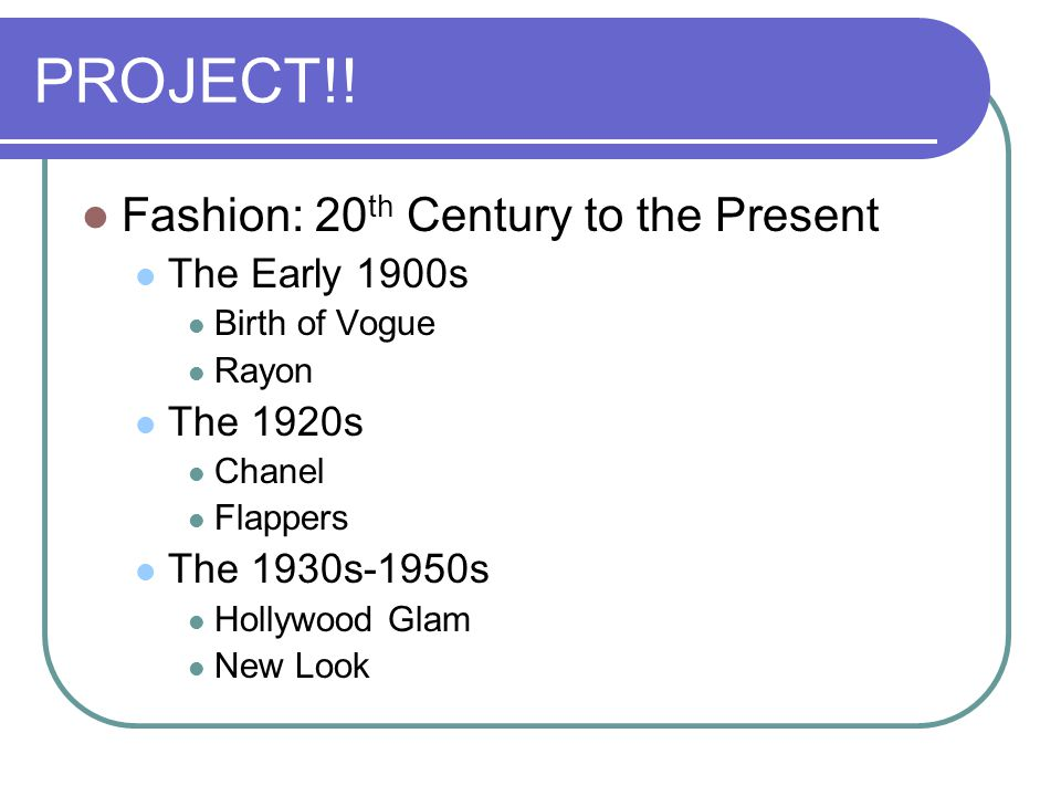 PROJECT!! Fashion: 20th Century to the Present The Early 1900s