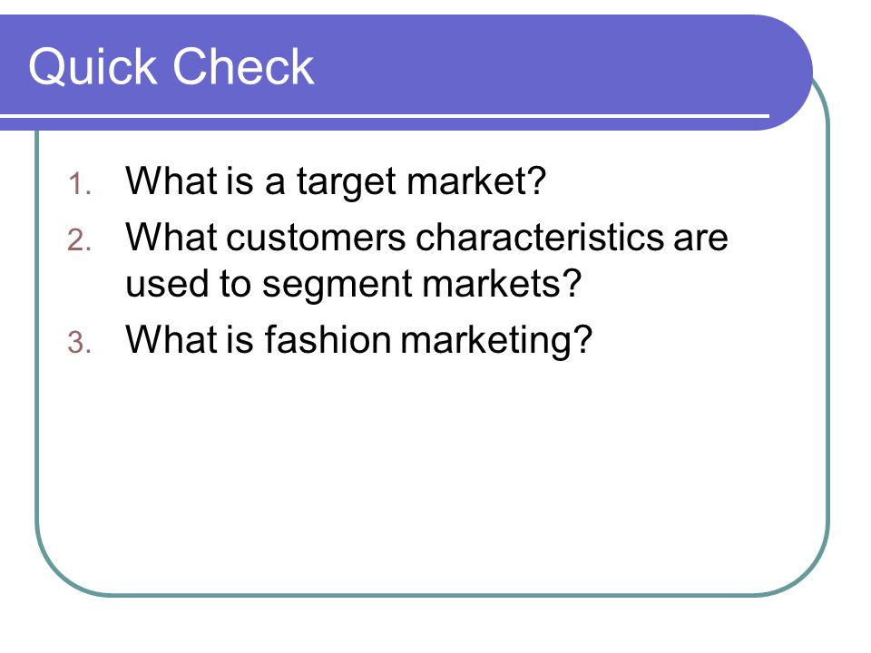 Quick Check What is a target market