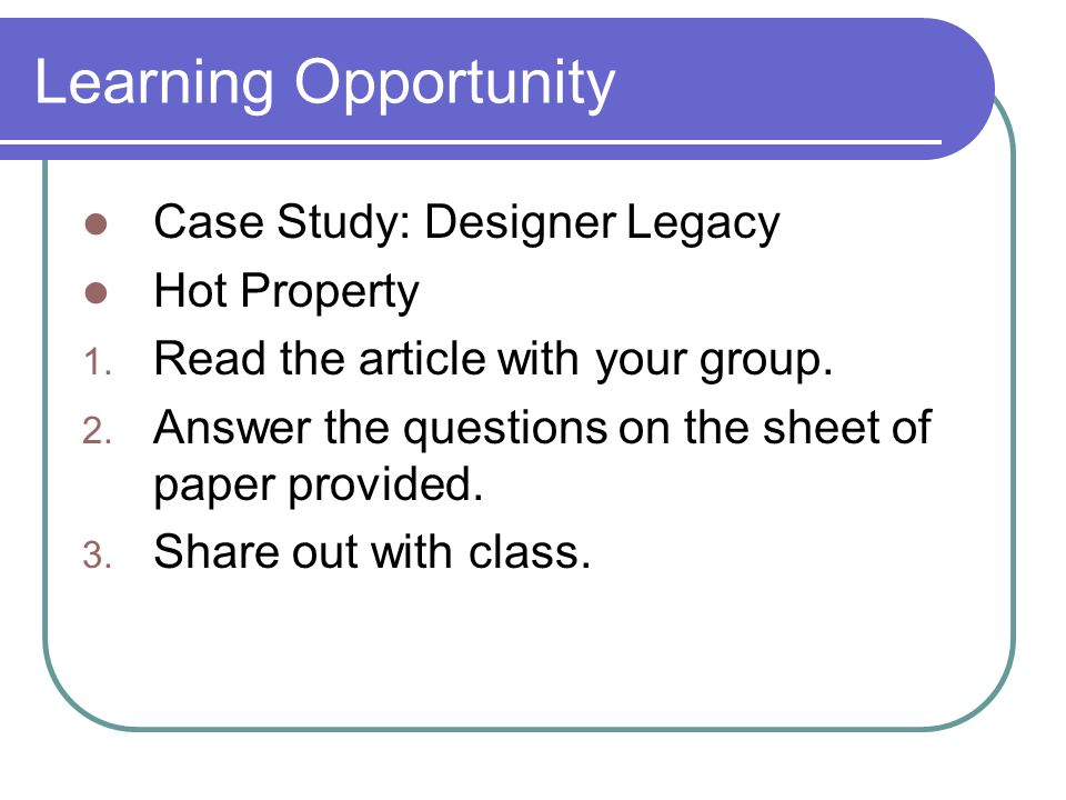 Learning Opportunity Case Study: Designer Legacy Hot Property