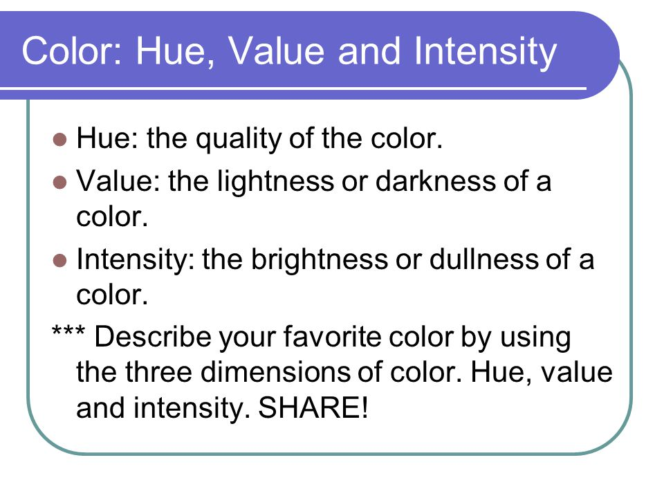 Color: Hue, Value and Intensity