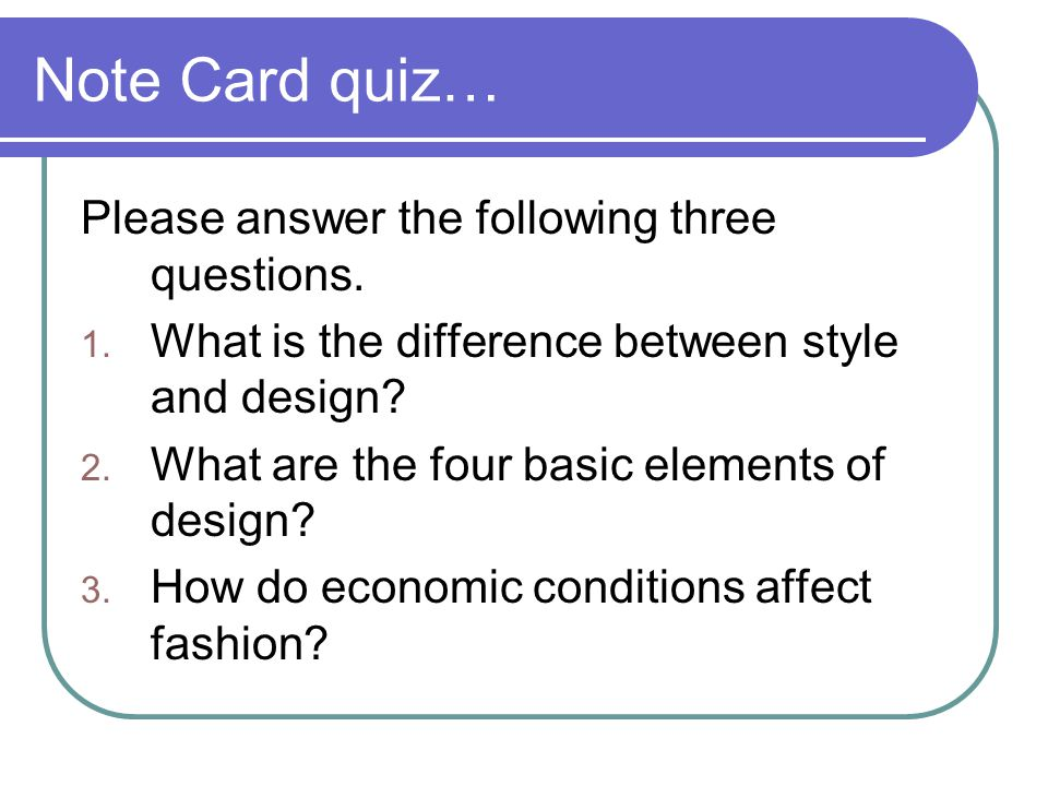 Note Card quiz… Please answer the following three questions.