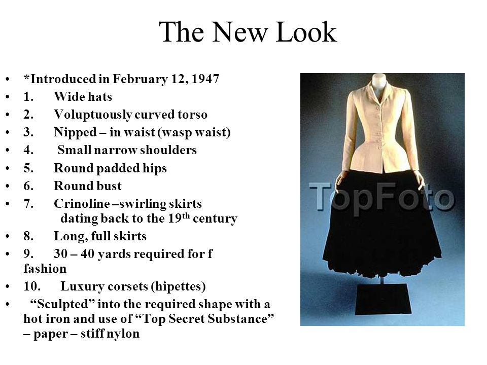 The New Look *Introduced in February 12, 1947 1. Wide hats