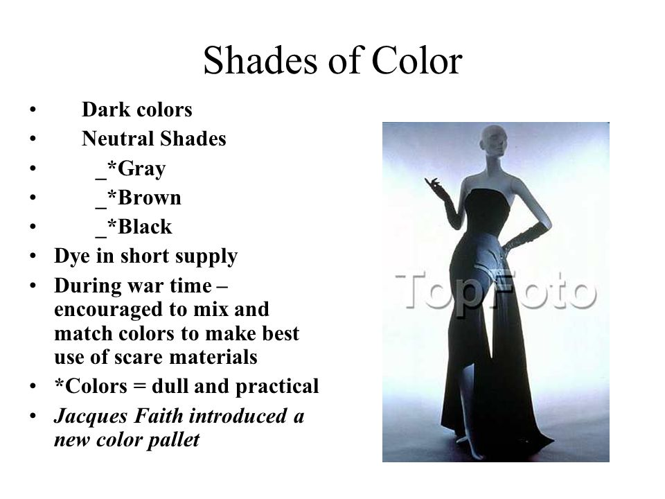 Shades of Color Dark colors Neutral Shades _*Gray _*Brown _*Black