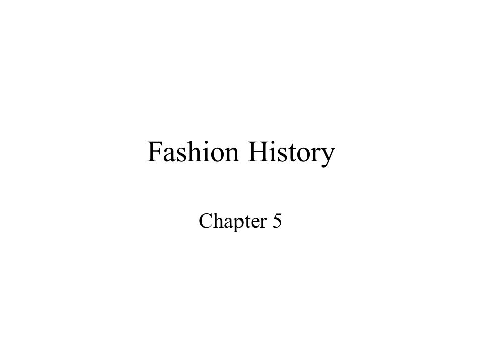 Fashion History Chapter 5