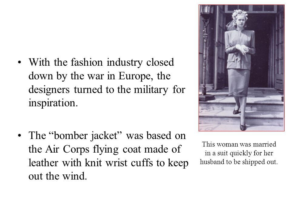 With the fashion industry closed down by the war in Europe, the designers turned to the military for inspiration.