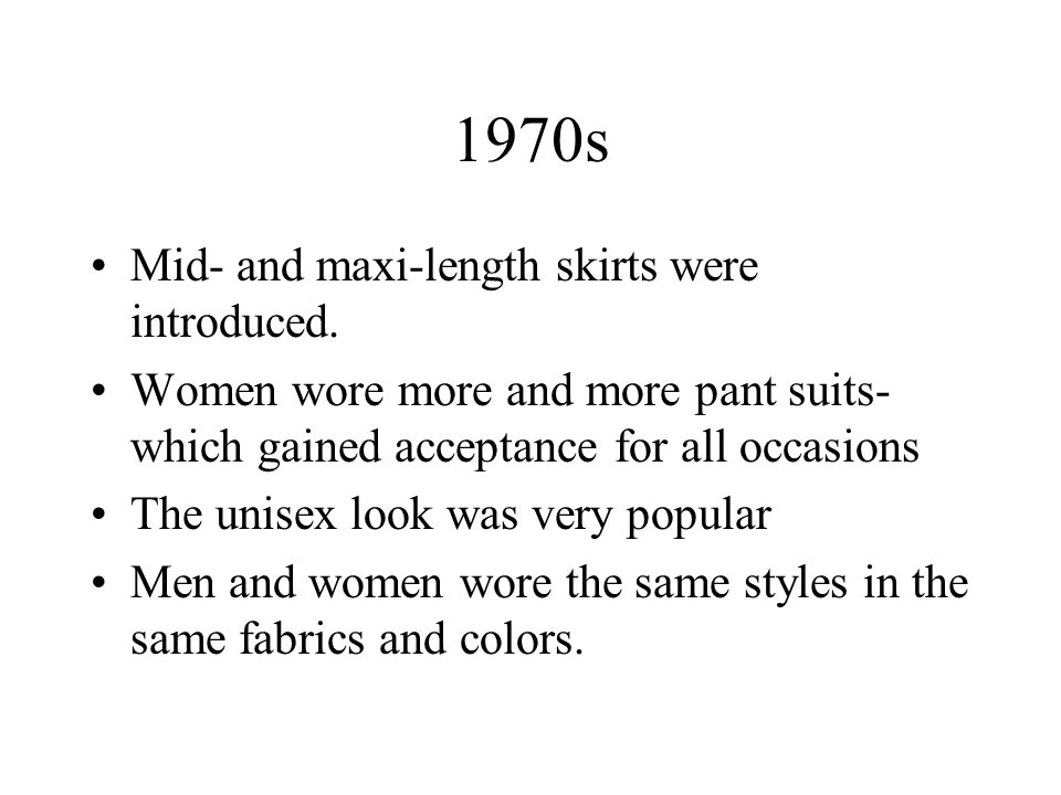 1970s Mid- and maxi-length skirts were introduced.