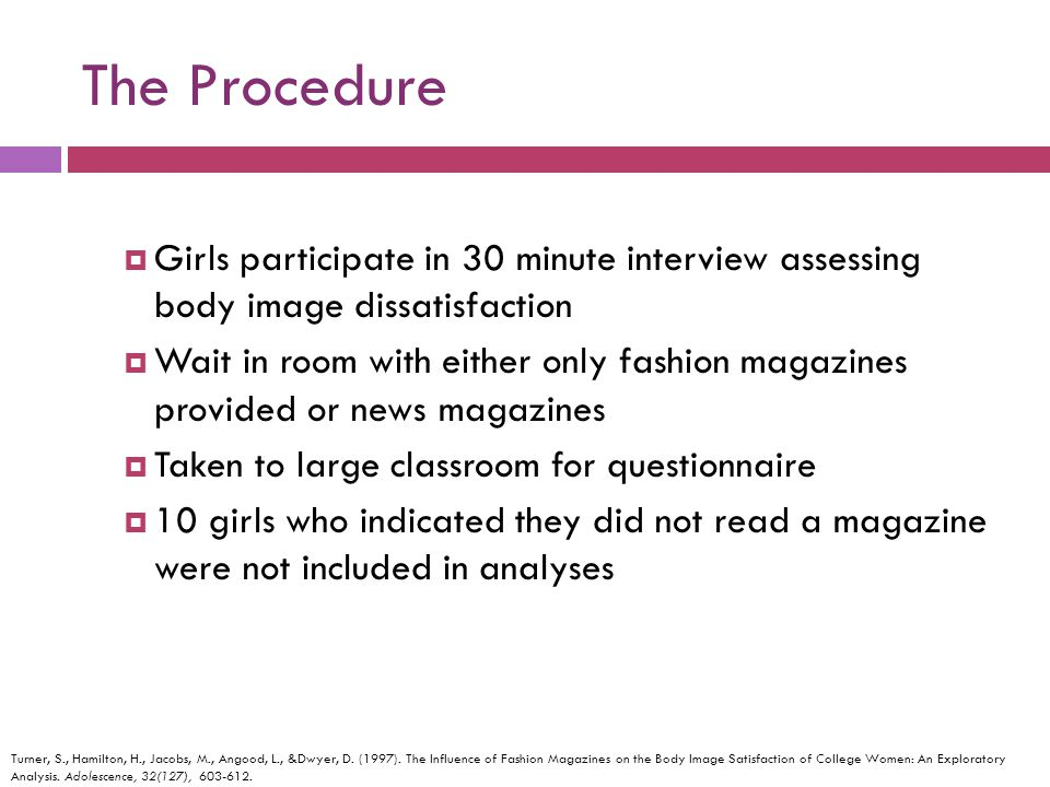 The Procedure Girls participate in 30 minute interview assessing body image dissatisfaction.