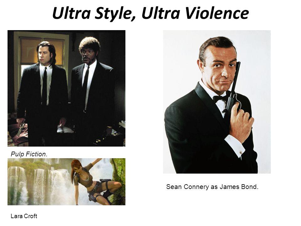 Ultra Style, Ultra Violence