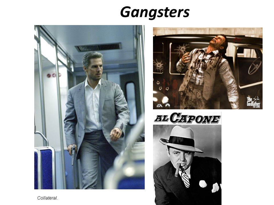Gangsters Collateral.