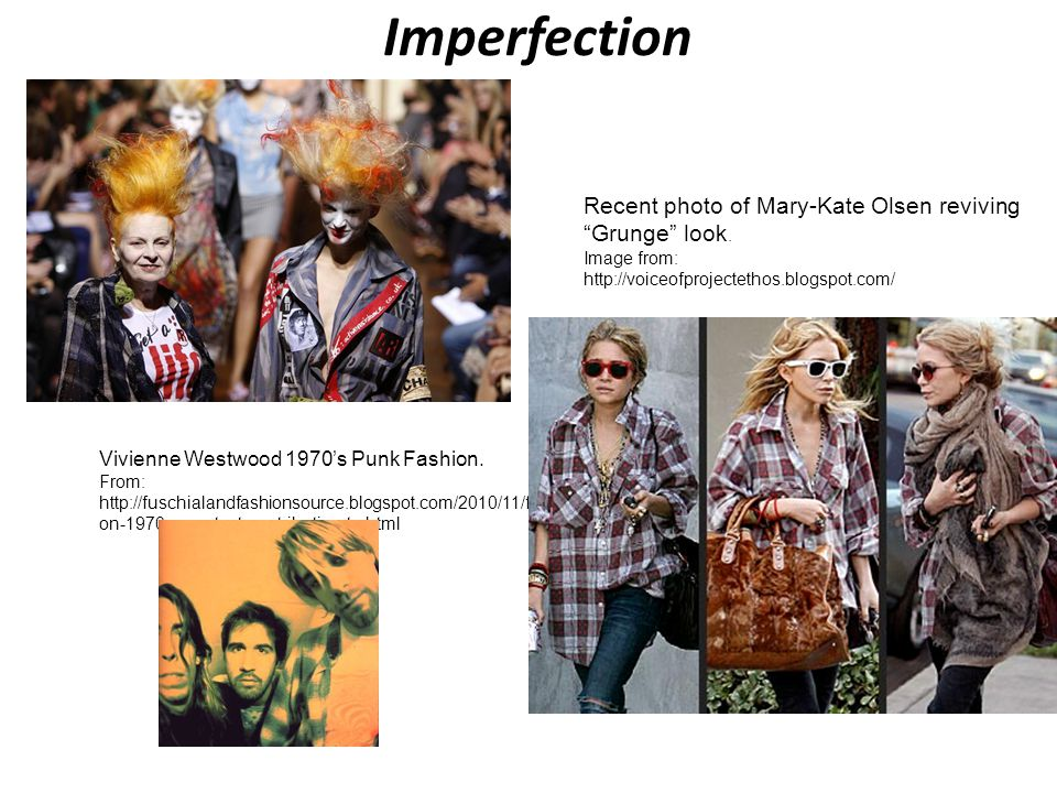 Imperfection Recent photo of Mary-Kate Olsen reviving Grunge look.
