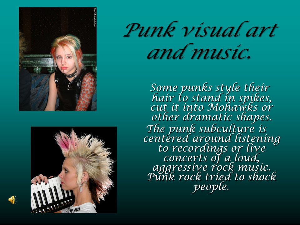 Punk visual art and music.