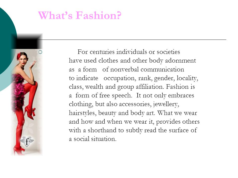 What's Fashion For centuries individuals or societies