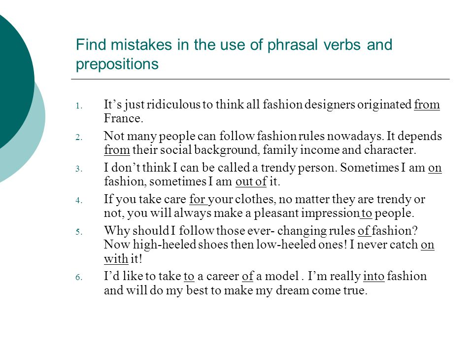 Find mistakes in the use of phrasal verbs and prepositions