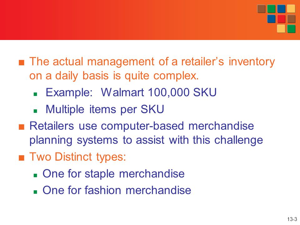 The actual management of a retailer's inventory on a daily basis is quite complex.