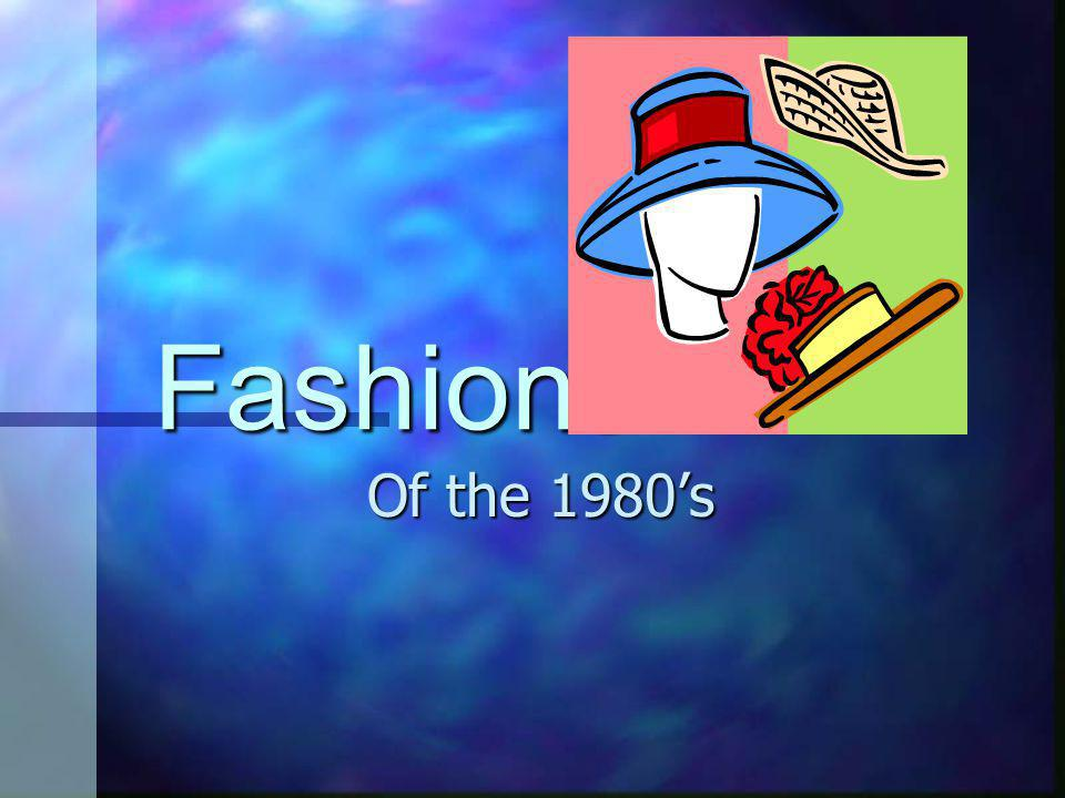 Fashions Of the 1980's