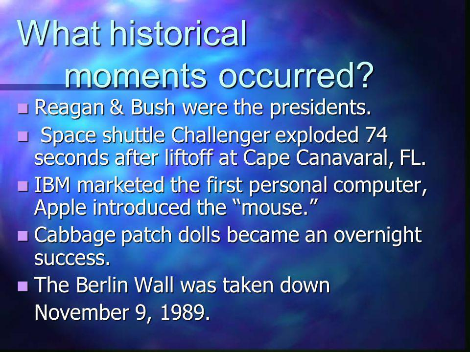 What historical moments occurred