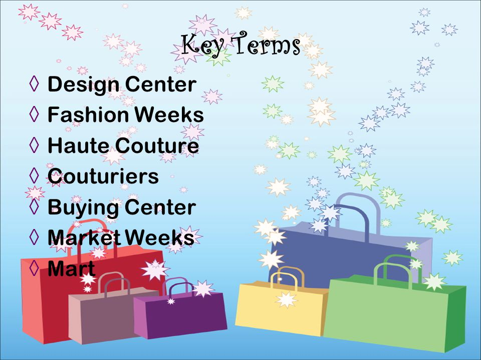 Key Terms Design Center Fashion Weeks Haute Couture Couturiers