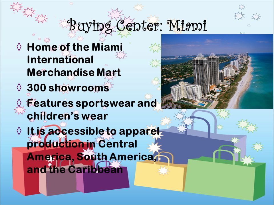 Buying Center: Miami Home of the Miami International Merchandise Mart