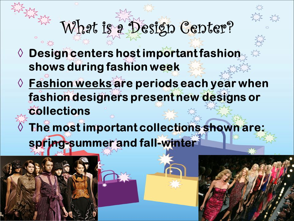 What is a Design Center Design centers host important fashion shows during fashion week.