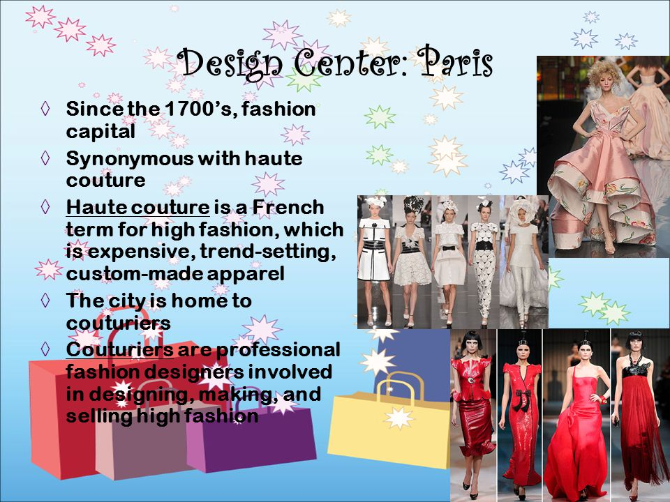 Design Center: Paris Since the 1700's, fashion capital