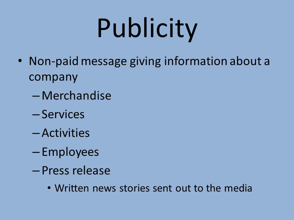 Publicity Non-paid message giving information about a company