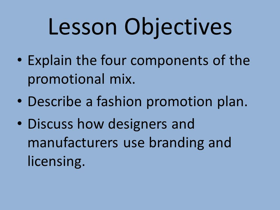 Lesson Objectives Explain the four components of the promotional mix.