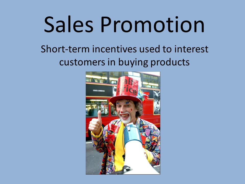 Short-term incentives used to interest customers in buying products
