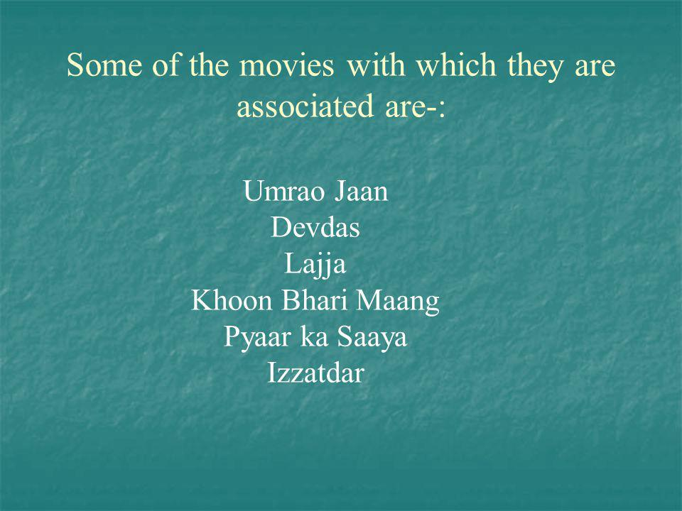 Some of the movies with which they are associated are-: