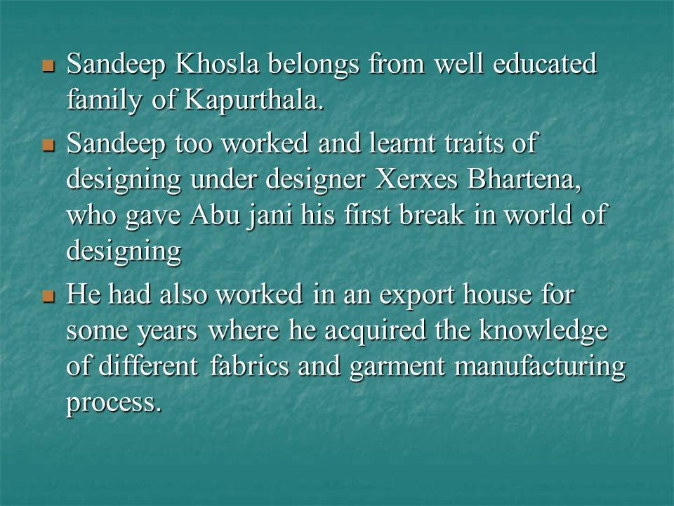 Sandeep Khosla belongs from well educated family of Kapurthala.