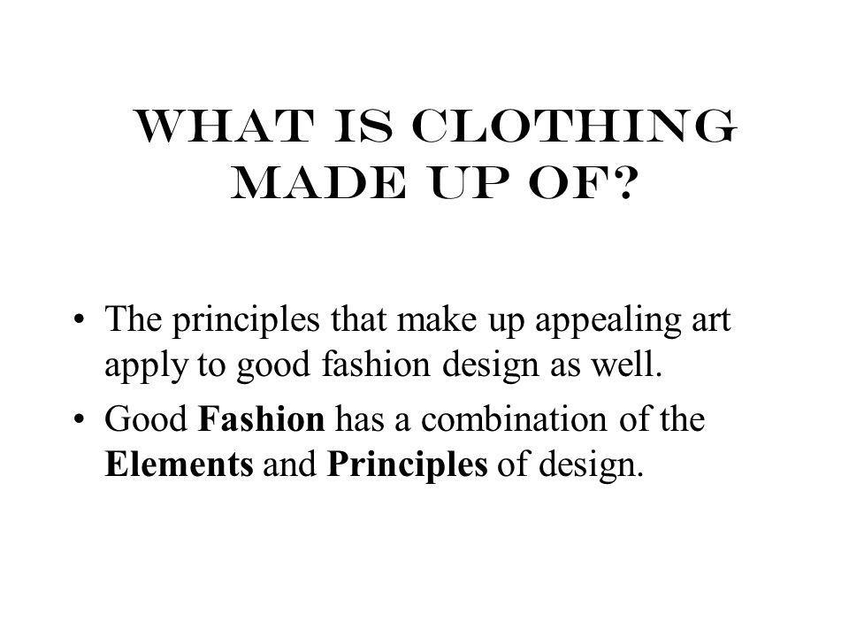 What is clothing made up of