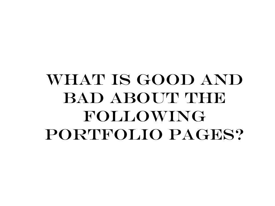 What is good and bad about the following portfolio pages