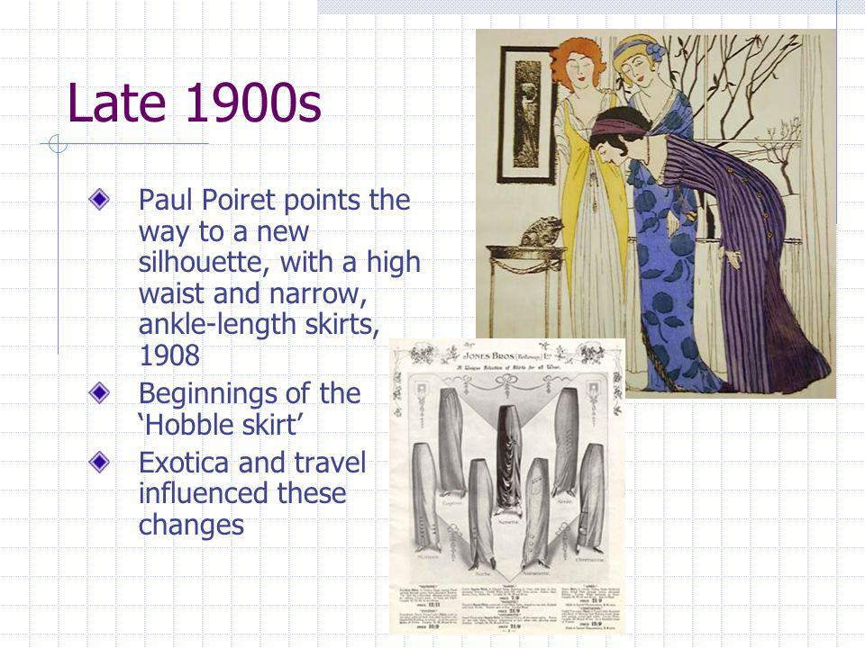 Late 1900s Paul Poiret points the way to a new silhouette, with a high waist and narrow, ankle-length skirts, 1908.