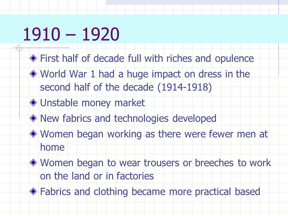 1910 – 1920 First half of decade full with riches and opulence