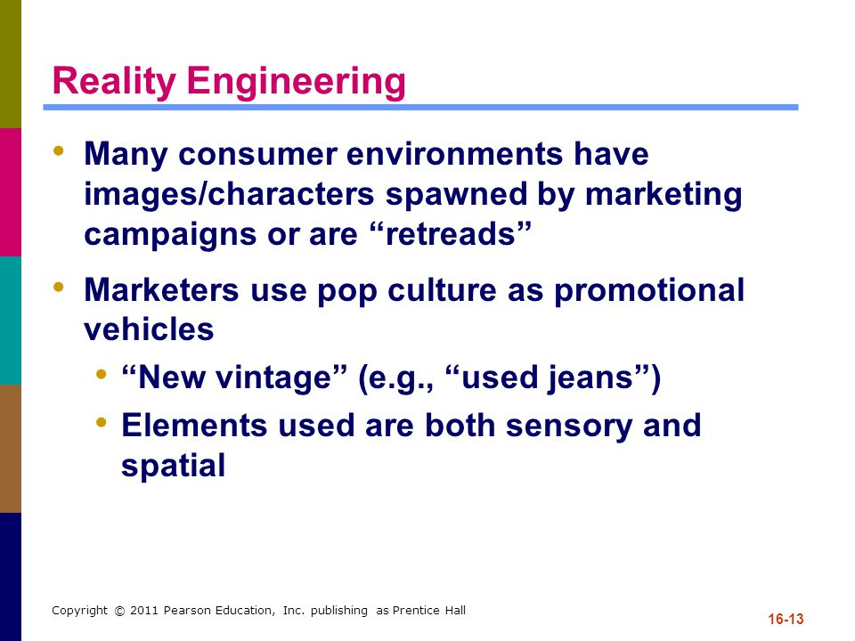 Reality Engineering Many consumer environments have images/characters spawned by marketing campaigns or are retreads
