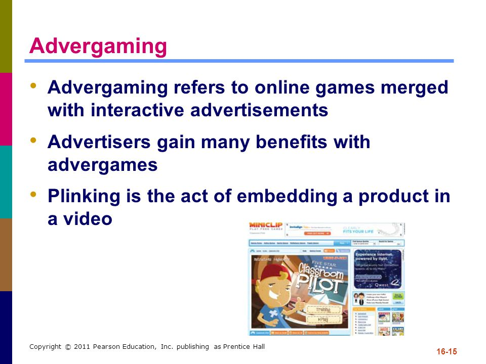 Advergaming Advergaming refers to online games merged with interactive advertisements. Advertisers gain many benefits with advergames.