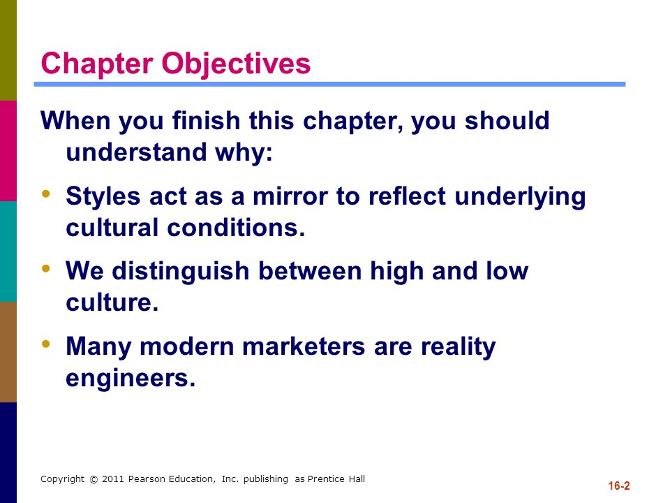 Chapter Objectives When you finish this chapter, you should understand why: Styles act as a mirror to reflect underlying cultural conditions.