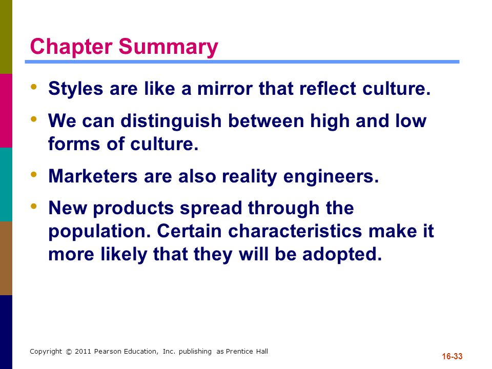 Chapter Summary Styles are like a mirror that reflect culture.