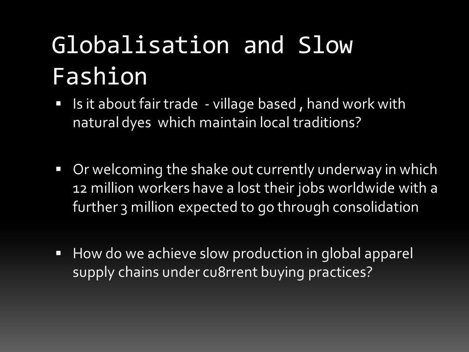 Globalisation and Slow Fashion