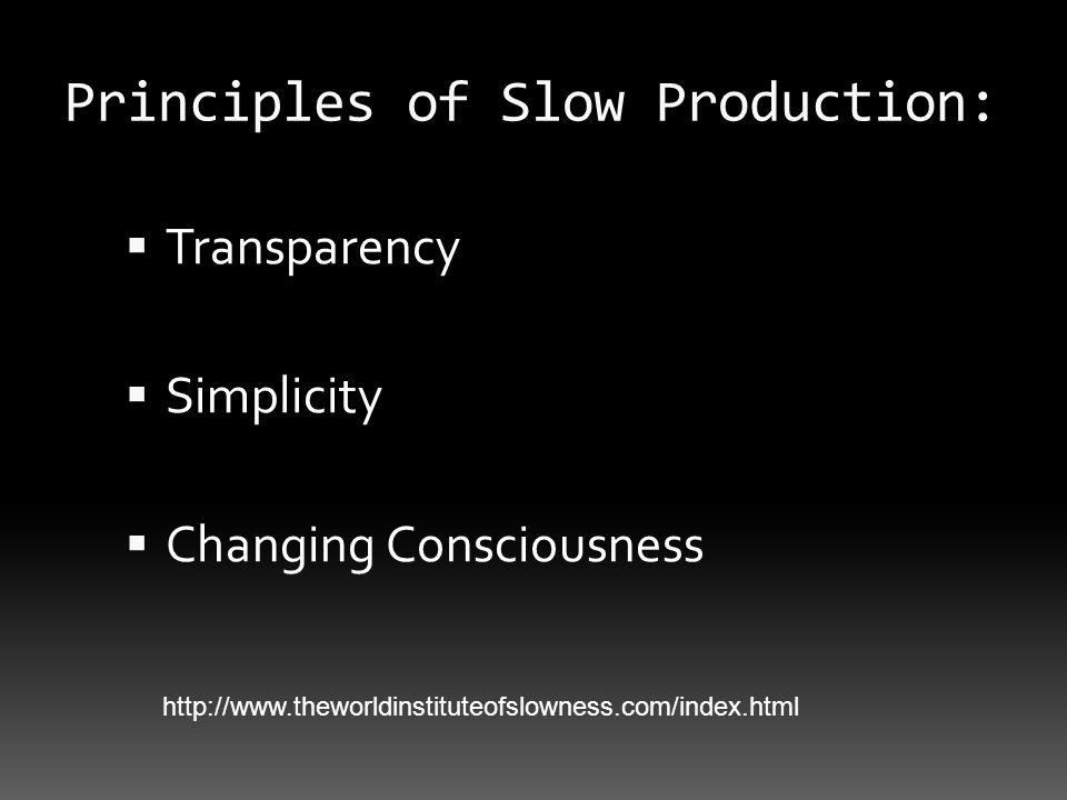 Principles of Slow Production: