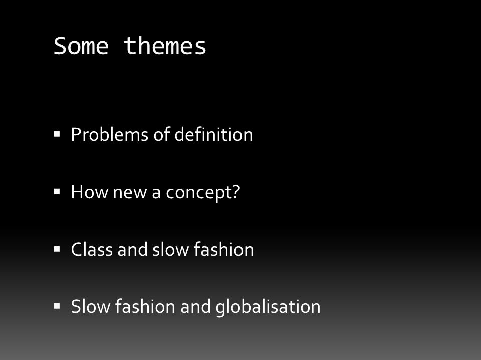 Some themes Problems of definition How new a concept