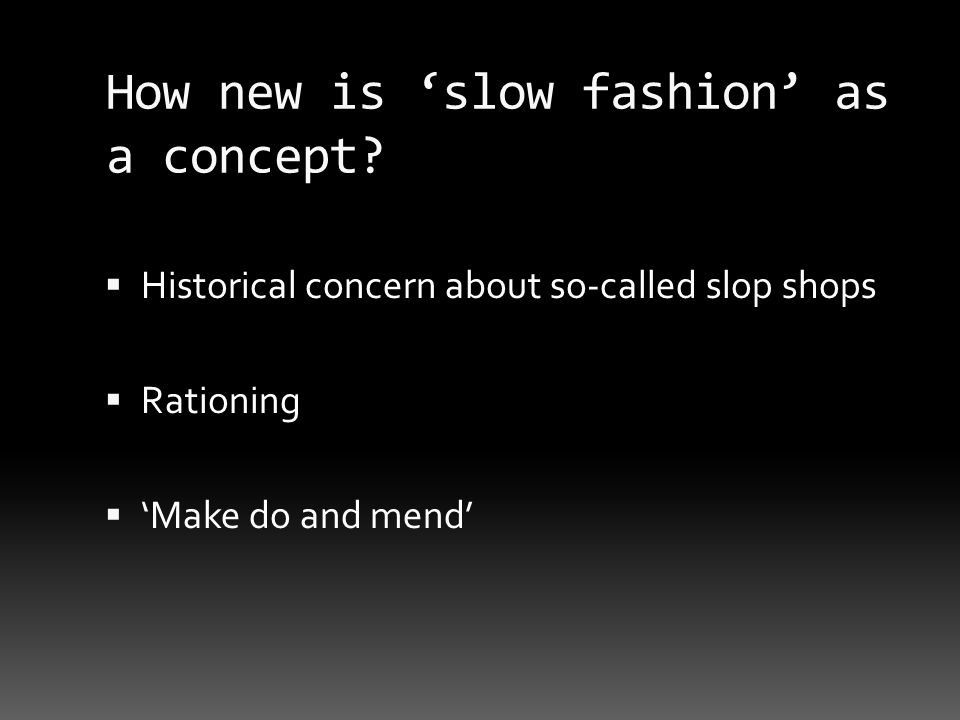 How new is 'slow fashion' as a concept