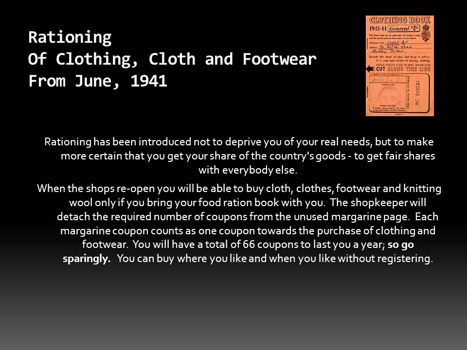 Rationing Of Clothing, Cloth and Footwear From June, 1941