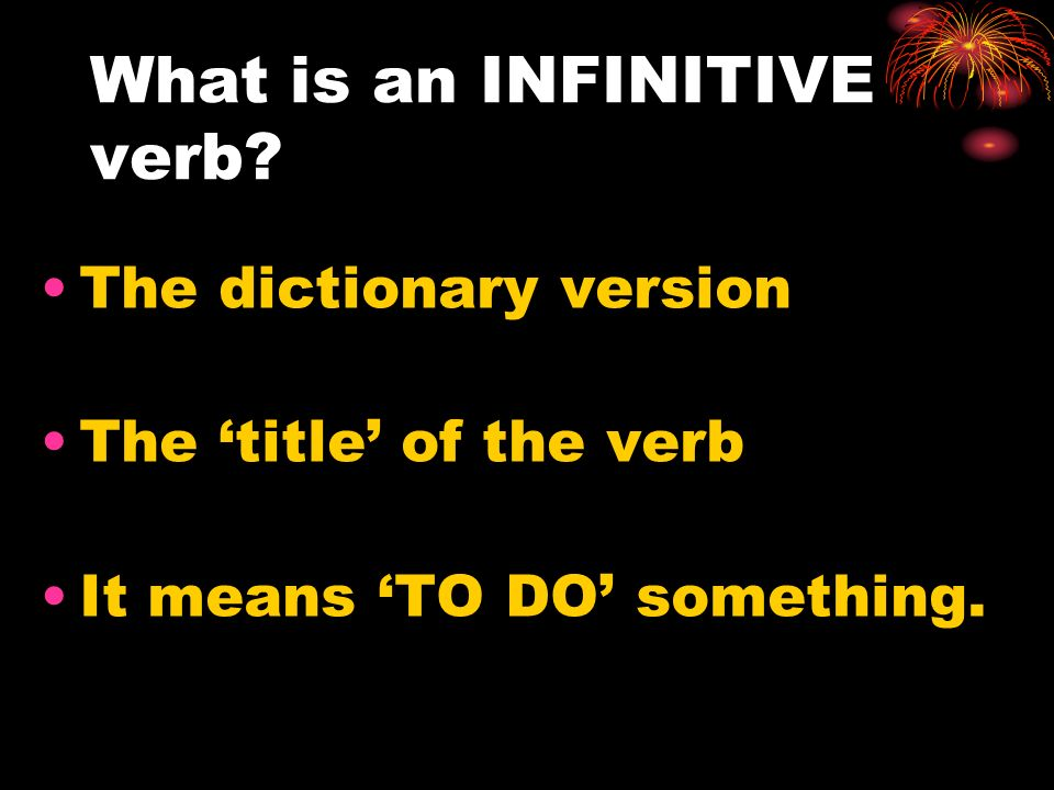 What is an INFINITIVE verb