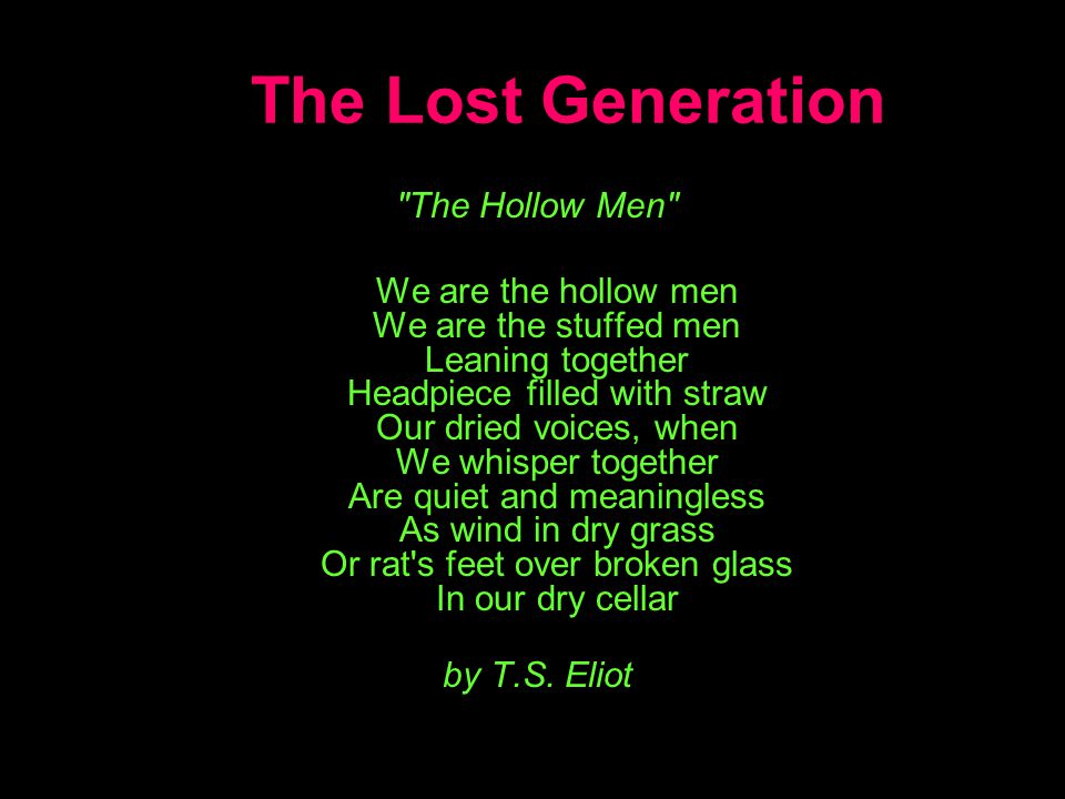 The Lost Generation The Hollow Men