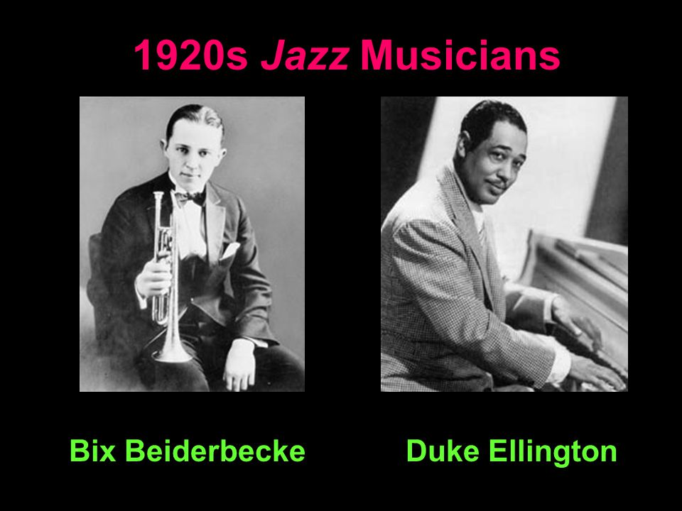 1920s Jazz Musicians Bix Beiderbecke Duke Ellington