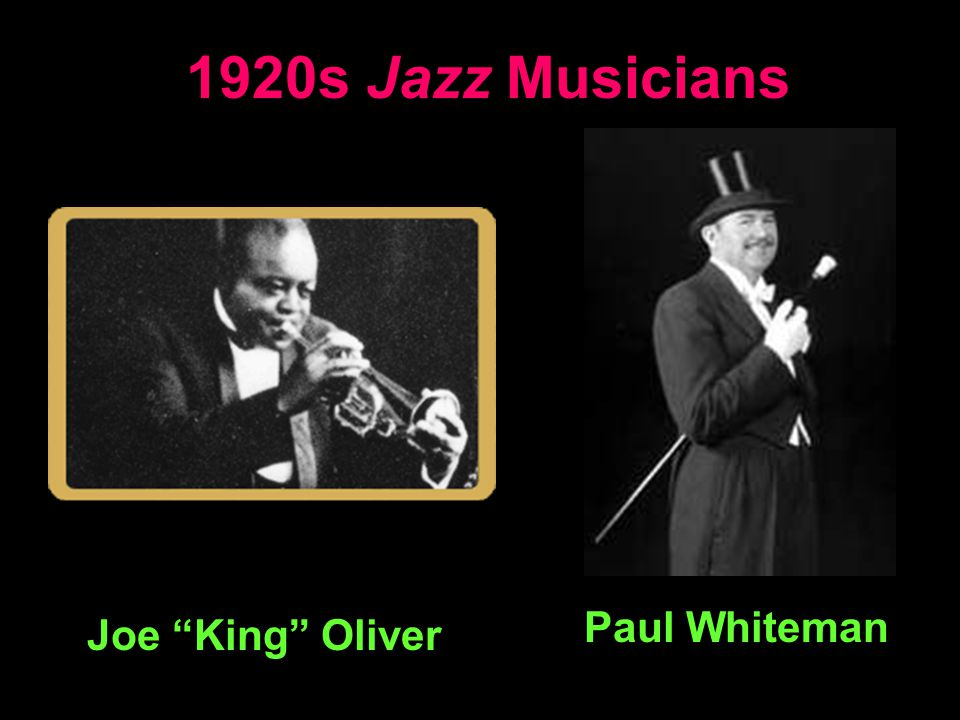 1920s Jazz Musicians Paul Whiteman Joe King Oliver
