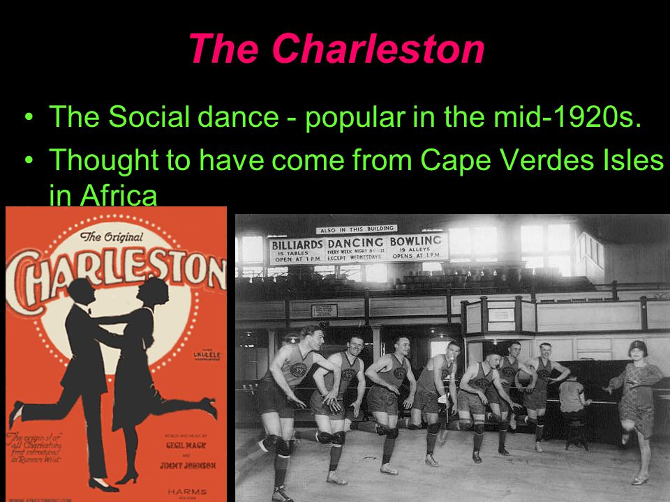 The Charleston The Social dance - popular in the mid-1920s.