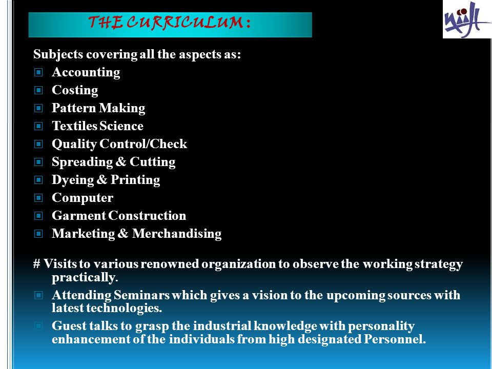 THE CURRICULUM : Subjects covering all the aspects as: Accounting