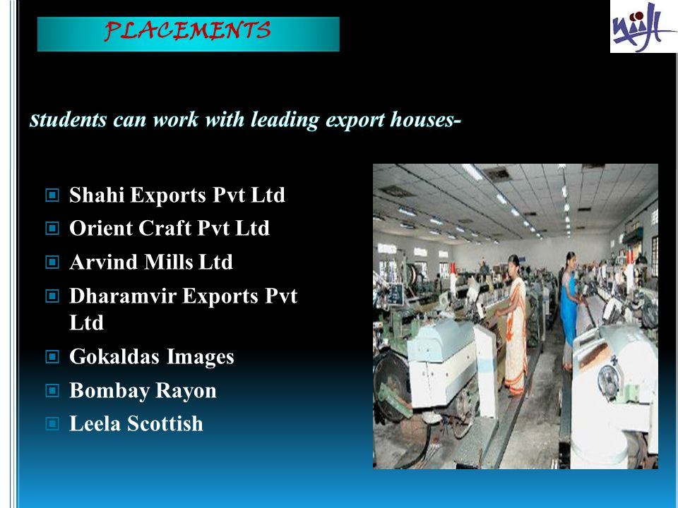 students can work with leading export houses-