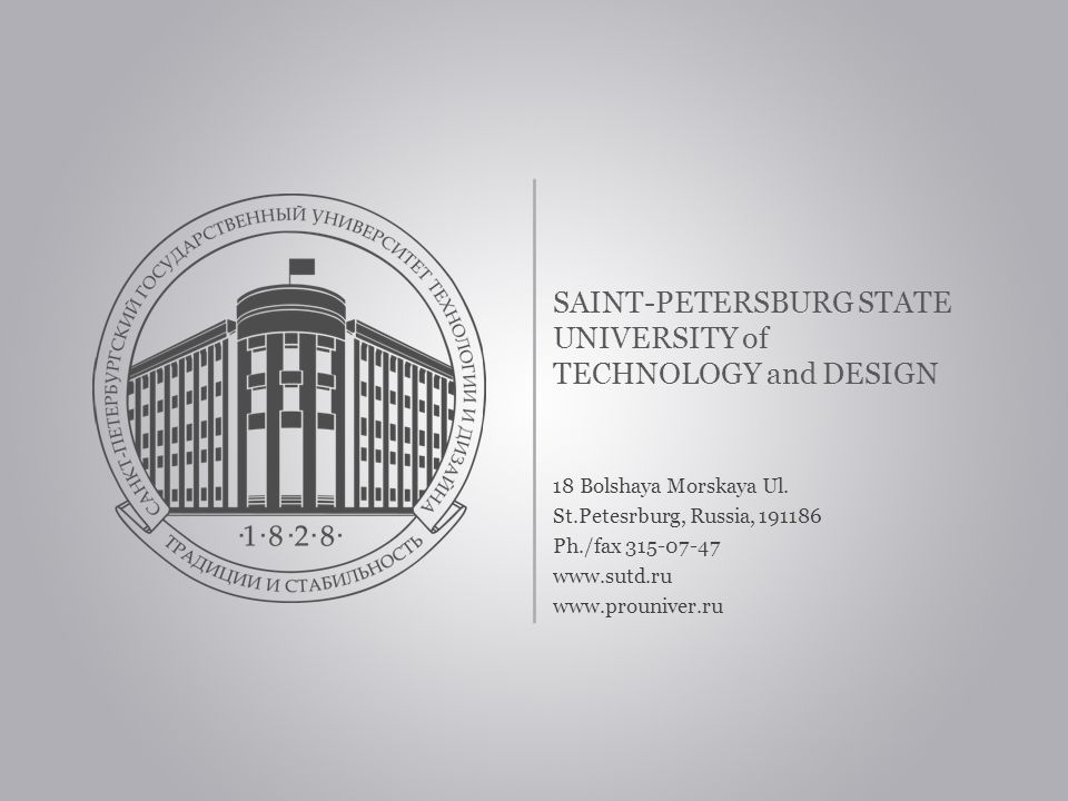 SAINT-PETERSBURG STATE UNIVERSITY of TECHNOLOGY and DESIGN